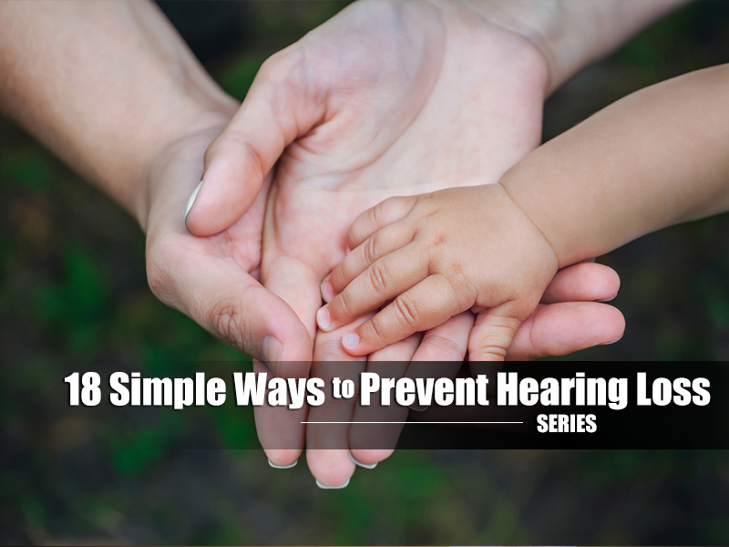 18 Simple Ways to Prevent Hearing Loss – Tip #6